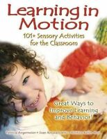 Learning In Motion : 101+ Sensory Activities For The Classroom By Kristina...