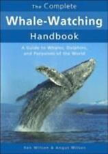 The Complete Whale-Watching Handbook: A Guide to Whales, Dolphins, and Porpois..