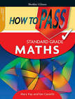 How to Pass Standard Grade Maths by Mary Kay, Brian Cassells, Ian Cassells (Paperback, 2006)