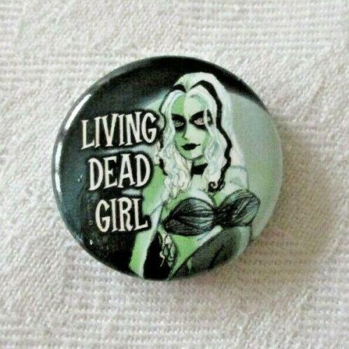 Badge Pin Rude Funny Humour Cheeky Novelty Joke ~ Living Dead Girl