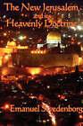 The New Jerusalem and Its Heavenly Doctrine by Emanuel Swedenborg (Paperback / softback, 2007)