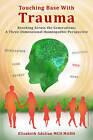 Touching Base with Trauma - Reaching Across the Generations: A Three-Dimensional Homeopathic Perspective by Elizabeth Adalian (Hardback, 2017)