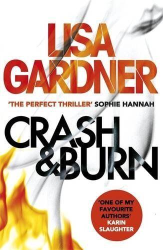 1 of 1 - LISA GARDNER ___ CRASH & BURN ___ BRAND NEW __ FREEPOST UK