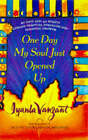 One Day My Soul Just Opened Up: 40 Days and 40 Nights Toward Spiritual Strength and Personal Growth by Iyanla Vanzant (Hardback, 1998)