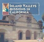 Inland Valleys Missions in California by Pauline Brower (Paperback, 2007)