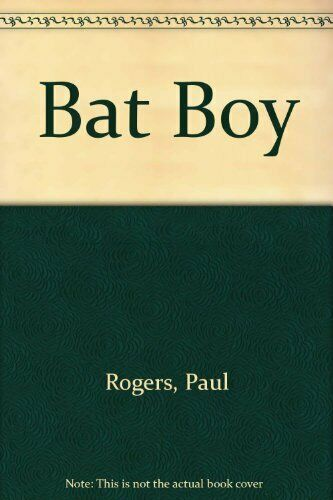 Bat Boy By Paul Rogers, Emma Rogers. 9780460881531