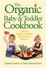 The Organic Baby and Toddler Cookbook by Daphne Lambert, Tanyia Maxted-Frost (Paperback, 1990)