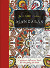 Just Add Colour Mandalas: Just Add Colour and Create a Masterpiece by Beverley Lawson (Paperback, 2014)