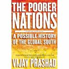 The Poorer Nations: A Possible History of the Global South by Vijay Prashad (Paperback, 2014)