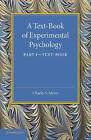 A Text-Book of Experimental Psychology: Volume 1, Text-Book: With Laboratory Exercises: Volume 1 by Charles S. Myers (Paperback, 2013)