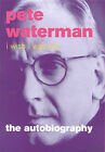 I Wish I Was Me: Pete Waterman - The Autobiography by Pete Waterman, Paul Mathur (Hardback, 2000)
