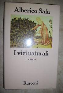 ALBERICO SALA - I VIZI NATURALI - ED:RUSCONI - ANNO:1985  (ZX)