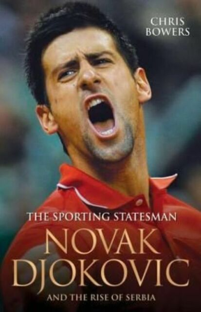Novak Djokovic and the Rise of Serbia: The Sporting Statesman-ExLibrary