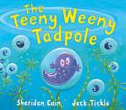 The Teeny Weeny Tadpole by Sheridan Cain (Paperback, 2005)