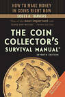 The Coin Collector's Survival Manual by Scott A Travers (Paperback, 2010)