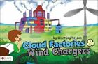 Cloud Factories & Wind Chargers by Courtney Holden (Paperback / softback, 2013)