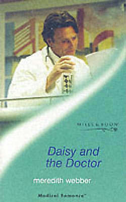 Webber, Meredith, Daisy and the Doctor (Mills & Boon Medical), Paperback, Very G