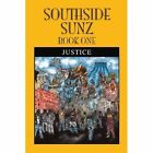 Southside Sunz - Book One 9781456849849 by Justice Paperback