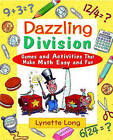 Dazzling Division: Games and Activities That Make Math Easy and Fun by Lynette Long (Paperback, 2000)