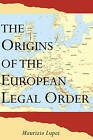 The Origins of the European Legal Order by Maurizio Lupoi (Hardback, 2000)