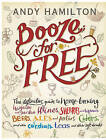 Booze for Free by Andy Hamilton (Hardback, 2011)