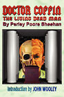 Doctor Coffin: The Living Dead Man by Perley Poore Sheehan (Paperback / softback, 2007)