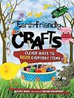 Earth-Friendly Crafts: Clever Ways to Reuse Everyday Items by Kathy Ross (Hardback, 2009)
