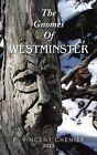 The Gnomes Of Westminster by B. Vincent Chenier (Paperback, 2013)