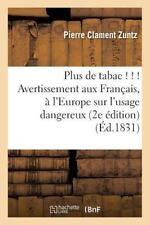 Plus de Tabac ! ! ! Avertissement Aux Francais et a l'Europe Sur l'Usage...