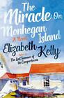 The Miracle on Monhegan Island: A Novel by Elizabeth Kelly (Hardback, 2016)