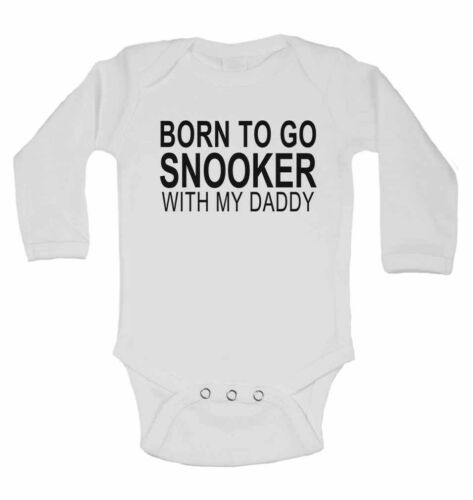 Born to Go Snooker with My Daddy Girls Long Sleeve Baby Vests for Boys