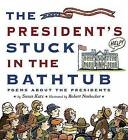 The President's Stuck in the Bathtub: Poems about the Presidents by Susan Katz (Hardback, 2012)