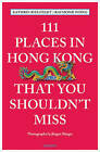 111 Places in Hong Kong That You Shouldn't Miss by Kathrin Bielfeldt, Raymond Wong (Paperback, 2016)