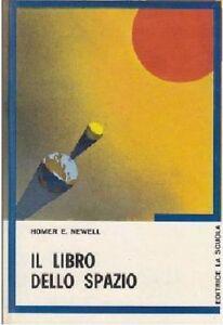 Il libro dello spazio - Homer E. Newell,  1972,  La Scuola - S