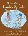 If You Were a Chocolate Mustache by J. Patrick Lewis (Hardback, 2012)