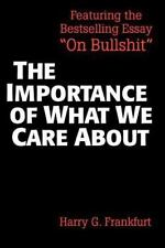 The Importance of What We Care About : Philosophical Essays by Harry Frankfurt