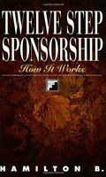 Twelve Step Sponsorship: How It Works By Hamilton B., (paperback), Hazelden , Ne on sale