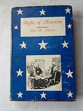 Rights of Americans by William h. Murray-1954 HCDJ-1st Ed/3rd Print