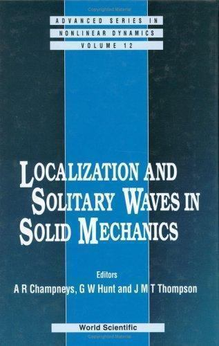 Localization and Solitary Waves in Solid Mechanics
