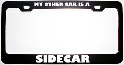 MY OTHER CAR IS SIDECAR BLACK Metal License Plate Frame