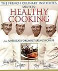 The French Culinary Institute's Salute to Healthy Cooking by Alain sailhac (Paperback, 2002)