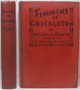 1908-TIMMINS-OF-CRICKLETON-BY-WILLIAM-CARTER-PLATTS-HUMEROUS-NOVEL-VILLAGE-LIFE