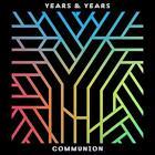 Communion (Deluxe Edt.) von Years & Years (2015)