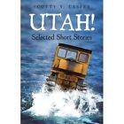 Utah Selected Short Stories 9781440142529 by Scotty V. Casper Paperback