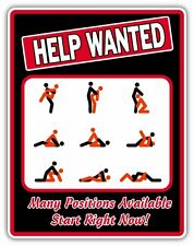 """Help Wanted Adult Office Kama Sutra Job Sex Funny Vinyl Sticker Decal 4""""X5"""""""