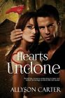 Hearts Undone 9781632131744 by Allyson Carter Paperback