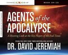 Agents of the Apocalypse: A Riveting Look at the Key Players of the End Times by Tyndale House Publishers (CD-Audio, 2014)