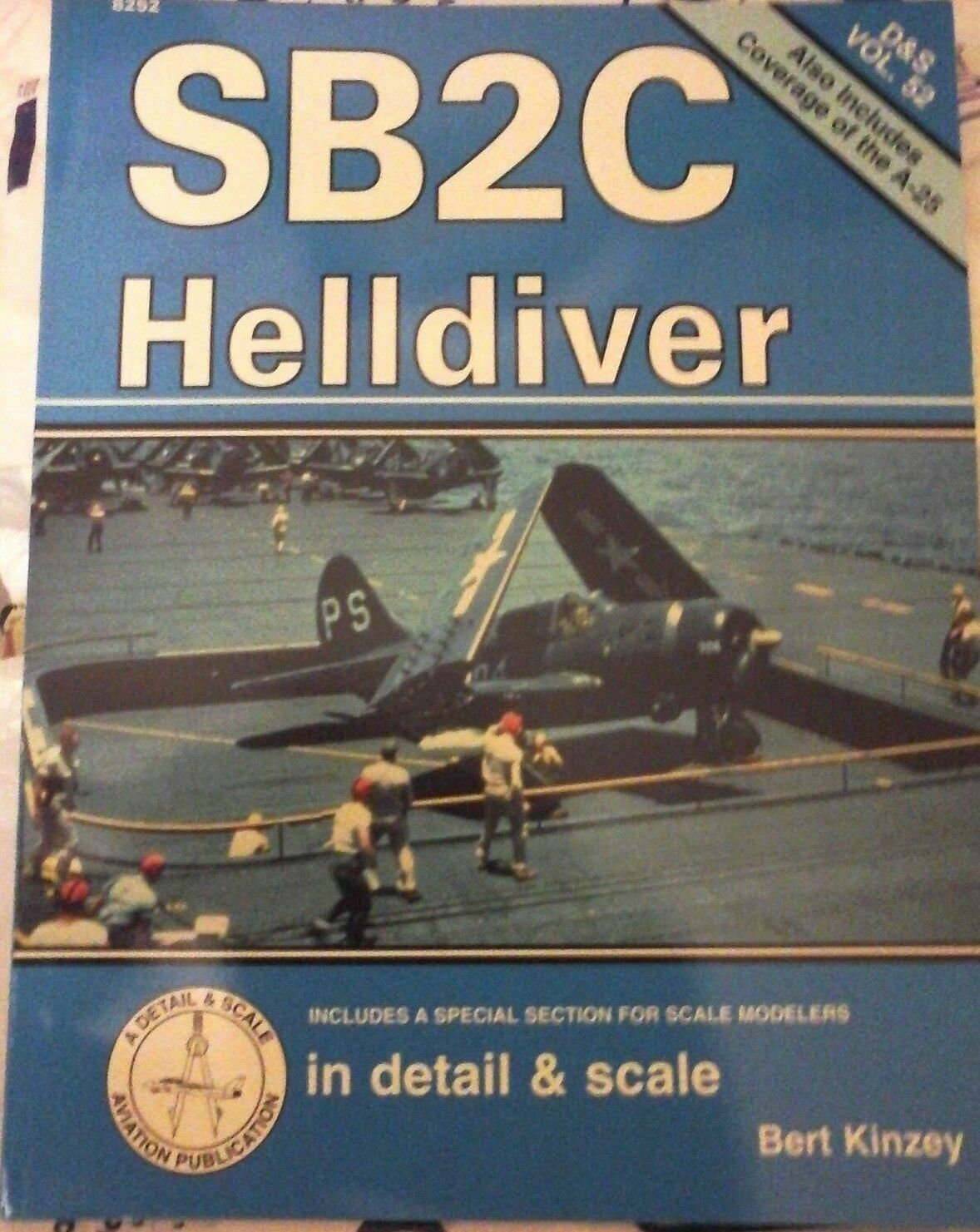 SB2C HELLDIVER & A-25-UPDATE EDITION-SQUADRON SIGNAL IN DETAIL & SCALE VOL.52