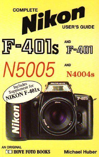 Nikon F.401S and F.401 (Hove User's Guide),Michael Huber
