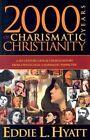 2000 Years of Charismatic Christianity by Eddie L Hyatt (Paperback, 2002)